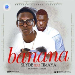 Slyde - Banana Remix (Prod. JayPizzle) ft Timaya